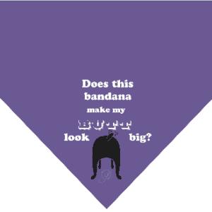 """Does This Bandana Make My Butt Look Big?"" Bandana by Dog Fashion Living"