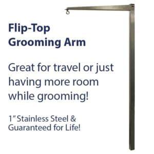Flip-Top Lock-Top Grooming Arm by Groomer's Helper